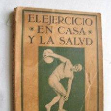 Libros antiguos: EL EJERCICIO EN CASA Y LA SALUD. MASTERS, PERCIVAL G. 1924. Lote 37179430