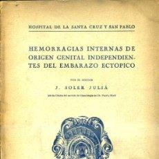 Libros antiguos: SOLER JULIÁ : HEMORRAGIAS INTERNAS DEL EMBARAZO ECTÓPICO (1930) ILUSTRADO. Lote 37219017