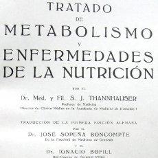 Libros antiguos: TRATADO DEL METABOLISMO. ENFERMEDADES DE LA NUTRICIÓN. THANNHAUSER. 1932. Lote 37280928