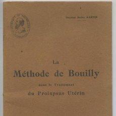 Libros antiguos: LA MÉTHODE DE BOUILLY DANS LE TRAITEMENT DU PROLAPSUS UTÉRIN - DR. ANDRÉ MARTIN - 1921. Lote 37369961