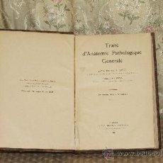 Libros antiguos: 3262- TRAITE D'ANATOMIE PATHOLOGIQUE GENERALE. V. BALL. EDIT. VIGOT FRERES. 1924. . Lote 37434050