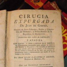 Libros antiguos: CIRUGÍA EXPURGADA DE JUAN DE GORTER,AÑO 1780. Lote 37464422