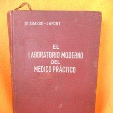 Libros antiguos: EL LABORATORIO MODERNO DEL MEDICO PRACTICO. DOCTOR F. AGASSE-LAFONT. LIBRERIA MONTE MEDICAL, BARCELO. Lote 37668407
