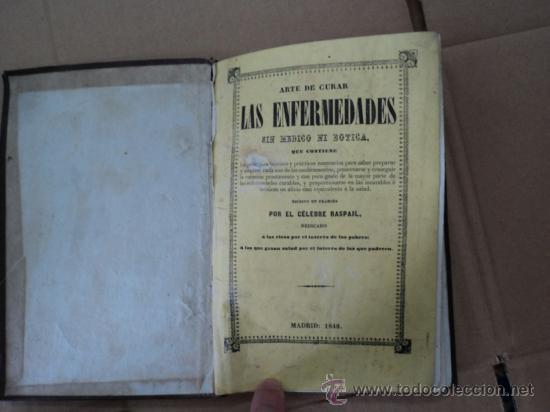 ARTE DE CURAR LAS ENFERMEDADES. POR RASPAIL. (Libros Antiguos, Raros y Curiosos - Ciencias, Manuales y Oficios - Medicina, Farmacia y Salud)