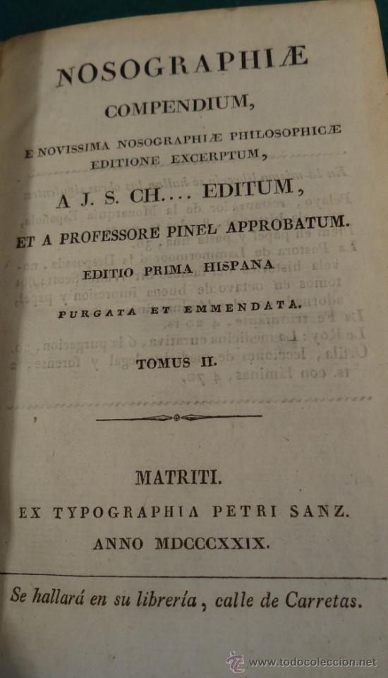 Libros antiguos: NOSOGRAPHIAE COMPENDIUM - PINEL - EDITIO PRIMA HISPANA - 1829 - MATRITI - TOMUS I Y II - - Foto 3 - 37958179