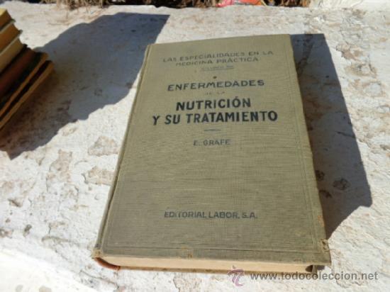 LIBRO ENFERMEDADES DE LA NUTRICION Y SU TRATAMIENTO E. GRAFE ED. LABOR 1933 L-4398 (Libros Antiguos, Raros y Curiosos - Ciencias, Manuales y Oficios - Medicina, Farmacia y Salud)