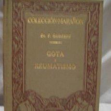 Libros antiguos: GOTA Y REUMATISMO. MANUEL MARIN. BARCELONA. 1929.. Lote 3463679