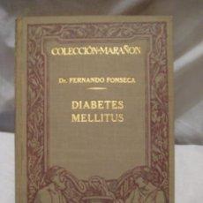 Libros antiguos: DIABETES MELLITUS. FONSECA FERNANDO. MANUEL MARÍN. BARCELONA. 1930.. Lote 3463680