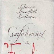 Libros antiguos: AMOR, JUVENTUD Y BELLEZA. CONFIDENCIAS DE FRIVOLINA.. Lote 39111934