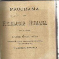 Libros antiguos: PROGRAMA DE FISIOLOGÍA HUMANA. LUCIANO CLEMENTE Y GUERRA. IMP. AGAPITO ZAPATERO. VALLADOLID. 1892. Lote 39148761
