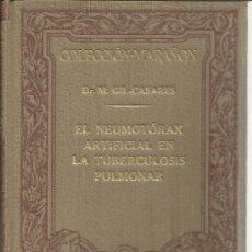 Libros antiguos: EL NEUMOTÓRAX ARTIFICIAL EN LA TUBERCULOSIS PULMONAR. M. GIL-CASARES. IMPR. NEOTIPIA. BARCELONA.1929. Lote 39184246