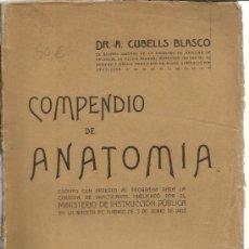 Libros antiguos: COMPENDIO DE ANATOMÍA. A. CUBELLS BLASCO. EDITORIAL PUBUL. BARCELONA. 1926. Lote 39219375