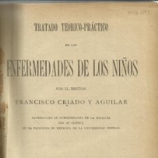 Libros antiguos: ENFERMEDADES DE LOS NIÑOS. FRANCISCO CRIADO AGUILAR. IMP. ASILIO DE HUÉRFANOS DEL S.C. DE JESÚS.1907. Lote 39219478