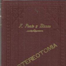 Libros antiguos: ESTEREOTOMIA. F. PONTE Y BLANCO. ED. GARCYBARRA. 2ªED. LA CORUÑA. 1915. Lote 39401794