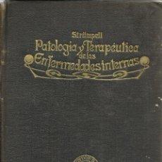 Libros antiguos: PATOLOGÍA TERAPÉUTICA DE LAS ENFERMEDADES INTERNAS. STRÜMELL. F. SEIX EDITOR. BARCELONA. MUY ANTIGUO. Lote 39516842