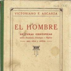 Libros antiguos: EL HOMBRE. LECTURAS SOBRE ANATOMÍA, FISIOLOGÍA E HIGIENE. VICTORIANO F. ASCARZA. MADRID. MUY ANTIGUO. Lote 39628694