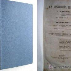 Libros antiguos: LA FISIOLOJÍA HUMANA Y LA MEDICINA. DEVAY, FRANCIS. 1846. Lote 39713313