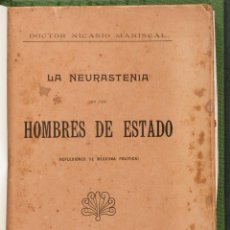 Libros antiguos: LA NEURASTINIA EN LOS HOMBRES DE ESTADO. NICASIO MARISCAL. Lote 39753173
