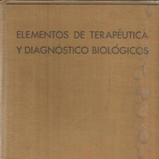 Libros antiguos: ELEMENTOS DE TERAPÉUTICA Y DIAGNÓSTICOS BIOLÓGICOS. DOCTOR G. MEJIAS. INSTITUTO LLORENTE.MADRID.1935. Lote 39805457