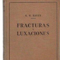 Libros antiguos: FRACTURAS Y LUXACIONES, DR. BAUER, ED. LABOR BARCELONA 1929. Lote 130156320