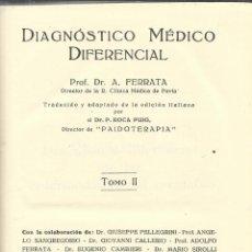 Libros antiguos: DIAGNÓSTICO MÉDICO DIFERENCIAL. A. FERRRATA. A. WASSERMANN. BARCELONA. 1930. TOMO II. Lote 39981368