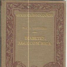 Libros antiguos: DIABETES AGLUCOSÚRICA. P. ESCUDERO. EDITORIAL MANUEL MARÍN. BARCELONA. 1930. Lote 39981416