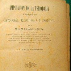 Libros antiguos: AMPLIACION DE LA PSICOLOGIA...ONTOLOGIA-COSMOLOGIA-DEDICATORIA AUTOR DELFIN DONADIU Y PUIGNAU-1884.. Lote 40030452