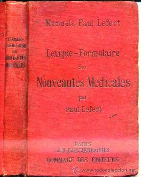 LEFERT : LEXIQUE FORMULAIRE DES NOUVEAUTÉS MEDICALES (1898) (Libros Antiguos, Raros y Curiosos - Ciencias, Manuales y Oficios - Medicina, Farmacia y Salud)