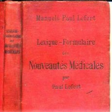 Libros antiguos: LEFERT : LEXIQUE FORMULAIRE DES NOUVEAUTÉS MEDICALES (1898). Lote 40088379