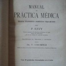 Libros antiguos: MANUAL PRACTICA MEDICA - P. SAVY - COROMINAS - 1920. Lote 40172818