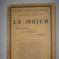 Libros antiguos: CONSEJOS INTIMOS DE MI MEDICO. LA MUJER. DR. RENÉ VAUCAIRE. EDICIONES IBERIA. 1929?. Lote 40213420