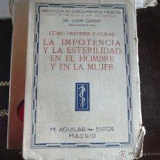 Libros antiguos: LA IMPOTENCIA Y LA ESTERILIDAD EN EL HOMBRE Y EN LA MUJER. Lote 40260565