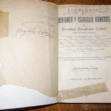 Libros antiguos: ELEMENTOS DE ANATOMÍA Y FISIOLOGÍA HUMANAS - ORESTES CENDRERO - 1921 - RARA CUARTA EDICIÓN DEDICADO. Lote 40882748