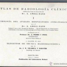 Libros antiguos: ATLAS DE RADIOLOGÍA CLÍNICA, AMELL SANS, I, BARCELONA 1931-1934 LABORATORIO ROBERT, LEER. Lote 40904648