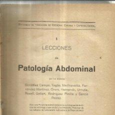 Libros antiguos: LECCIONES DE PATOLOGÍA ABDOMINAL. GONZÁLEZ CAMPO. FERNÁNDEZ MARTÍNEZ. MADRID. 1921. Lote 40983971