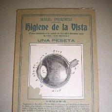 Libros antiguos: PRADIER, RAÚL. HIGIENE DE LA VISTA : PARA CONSERVAR LA SALUD DE LOS OJOS DURANTE TODA LA VIDA. Lote 41010096