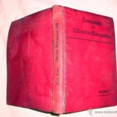 Libros antiguos: COMPENDIO DE CÁLCULOS MERCANTILES JOSÉ REGINA POSIBLE AÑOS 20-30. Lote 41056950