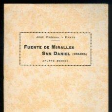 Libros antiguos: 2523 FUENTE DE MIRALLES SAN DANIEL GERONA APUNTE MÉDICO JOSÉ PASCUAL Y PRATS IMP. TARRES. Lote 41167673