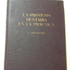 Libros antiguos: LA PROTESIS DENTARIA EN LA PRACTICA - 1931 - F.NIDERGANG . Lote 41251523