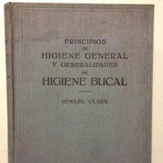 Libros antiguos: PRINCIPIOS DE HIGIENE GENERAL, Y HIGIENE BUCAL - 1936 EDITORIAL LABOR - ISMAEL CLARK- 311 PAGINAS. Lote 41251669