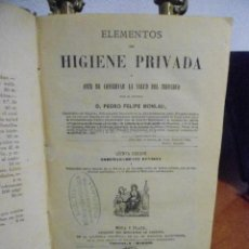 Libros antiguos: PEDRO FELIPE MONLAU. ELEMENTOS DE HIGIENE PRIVADA. 1875. Lote 41301011