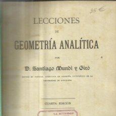 Libros antiguos: LECCIONES DE GEOMETRÍA ANALÍTICA. SANTIAGO MUNDI Y GIRO. 4ªED. IMP. DE PEDRO ORTEGA. BARCELONA. 1916. Lote 41302758