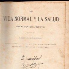 Libros antiguos: LA VIDA NORMAL Y LA SALUD. DR. J. RENGADE. MONTANER Y SIMON, EDITORES. BARCELONA. 1886.. Lote 41417304