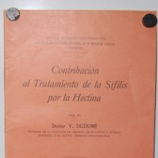 Libros antiguos: REVISTA FOLLETO CONTRIBUCION AL TRATAMIENTO DE LA SIFÍLIS POR LA HECTINA // FARMACIA MEDICINA. Lote 41534864