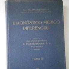Libros antiguos: DIAGNOSTICO MEDICO DIFERENCIAL TOMO II WASSERMANN 1932. Lote 41987145