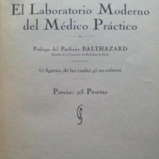 Libros antiguos: LABORATORIO MODERNO - MEDICO PRACTICO - BALTHAZARD - 1933. Lote 42103881