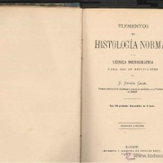 Libros antiguos: D. S. R.CAJAL ELEMENTOS DE HISTOLOGÍA NORMAL Y DE TÉCNICA MICROGRÁFICA PARA USO DE ESTUDIANTES 1897. Lote 42330820