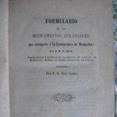 Libros antiguos: FORMULARIO DE LOS MEDICAMENTOS AGRADABLES. J.P.L. GAY. Lote 42174902
