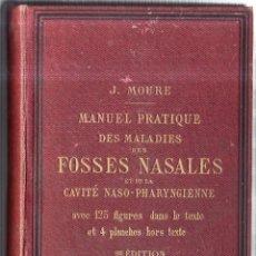 Libros antiguos: MANUEL PRATIQUE DES MALADIES DES FOSSES NASALES DE LA CAVITÉ NASO-PHARYNGIENNE. LE DR E. J. MOURE.. Lote 42473207