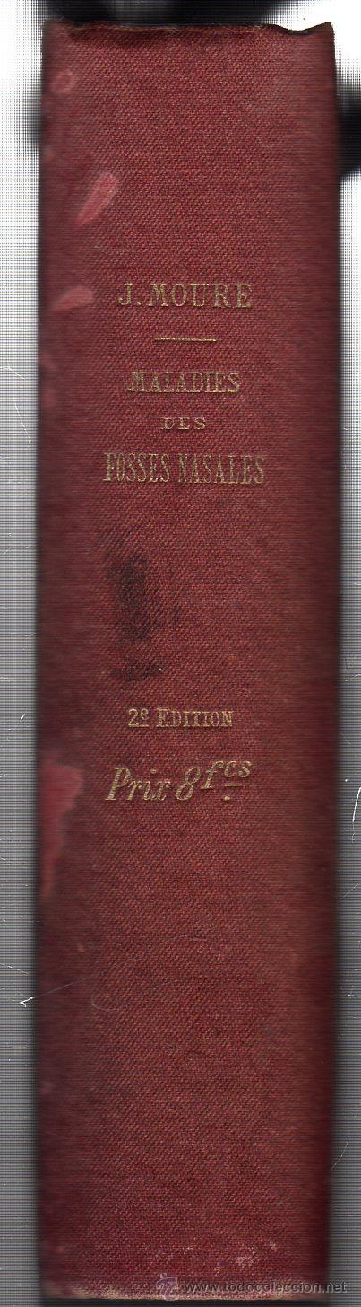 Libros antiguos: MANUEL PRATIQUE DES MALADIES DES FOSSES NASALES DE LA CAVITÉ NASO-PHARYNGIENNE. LE Dr E. J. MOURE. - Foto 5 - 42473207